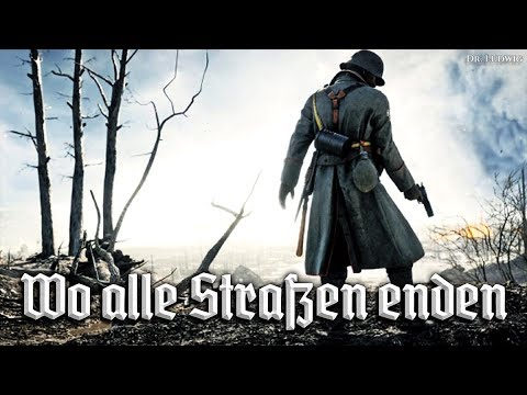 Wo alle Straßen enden ✠ [German soldier song][+ english translation]