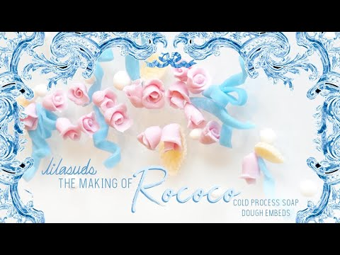 The Making Of Rococo Cold Process Soap Dough Embeds