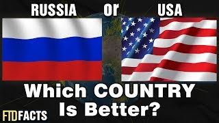 RUSSIA or USA - Which Country Is Better?