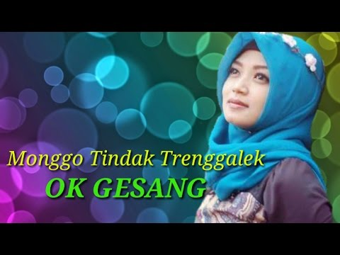 MONGGO TINDAK TRENGGALEK - OK GESANG (COVER)