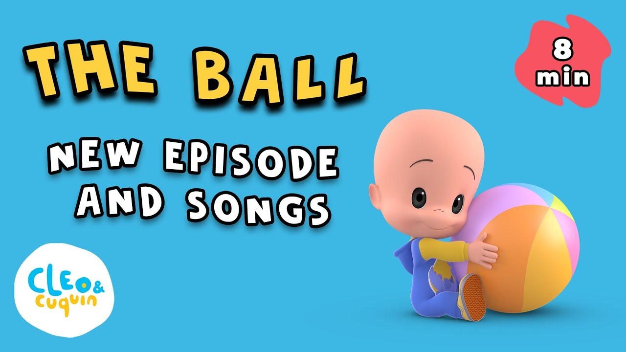 The Ball   NEW Episode And Songs   Cleo and Cuquin   Nursery Rhymes in English 🇺🇸 🇬🇧