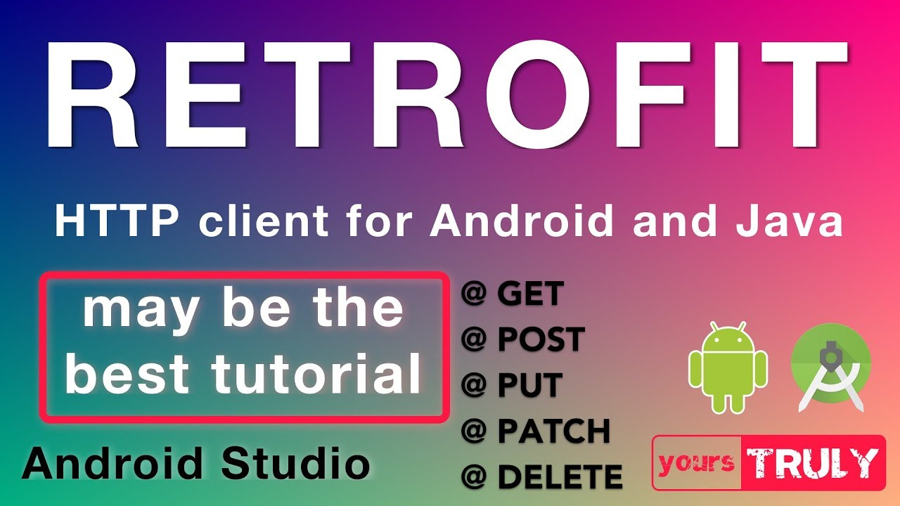 RETROFIT Tutorial (v 2.5.0)   HTTP Client   Android Studio 3.2.1