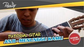 Download Lagu TUTORIAL GITAR (FULL) -belajar gitar - MENUNGGU KAMU - ANJI - OST. JELITA SEJUBA Mp3