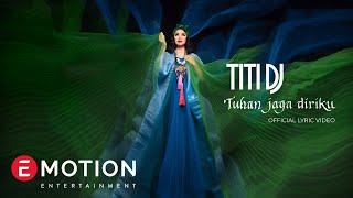 TITI DJ - Tuhan Jaga Diriku (Official Lyric)