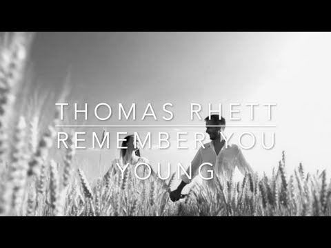 Thomas Rhett - Remember You Young (Lyrics)
