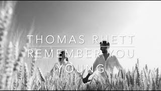Thomas Rhett - Remember You Young (Lyrics)