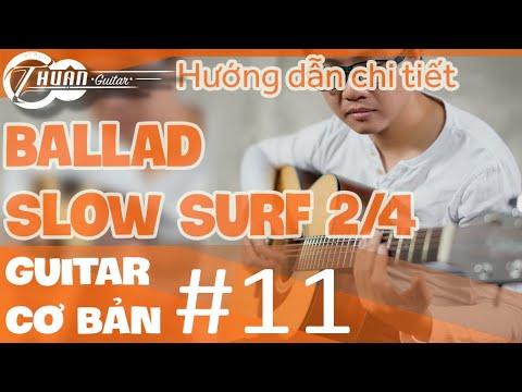 Tự học GUITAR #11 | ĐIỆU BALLAD – SLOW SURF 2/4 và ứng dụng | Thuận Guitar