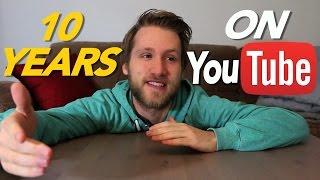 10 Years on Youtube...