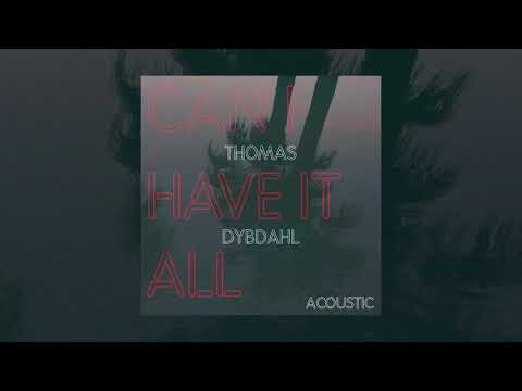 Thomas Dybdahl - Can I Have It All (Acoustic) Mp3