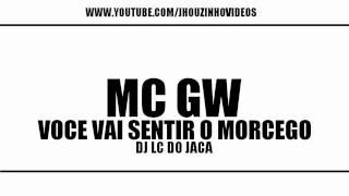 Mc Gw VOC VAI SENTIR O MORCEGO QUANDO APAGAR A LUZ LANAMENTO 2014 DJ LC DO JACA.mp3