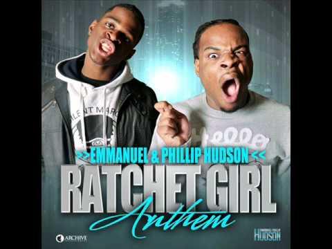 Emmanuel & Phillip Hudson - Ratchet Girl Anthem (Official Song)