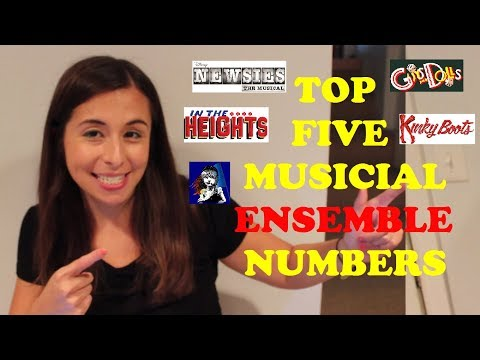 Top 5 Musical Theatre Ensemble Songs