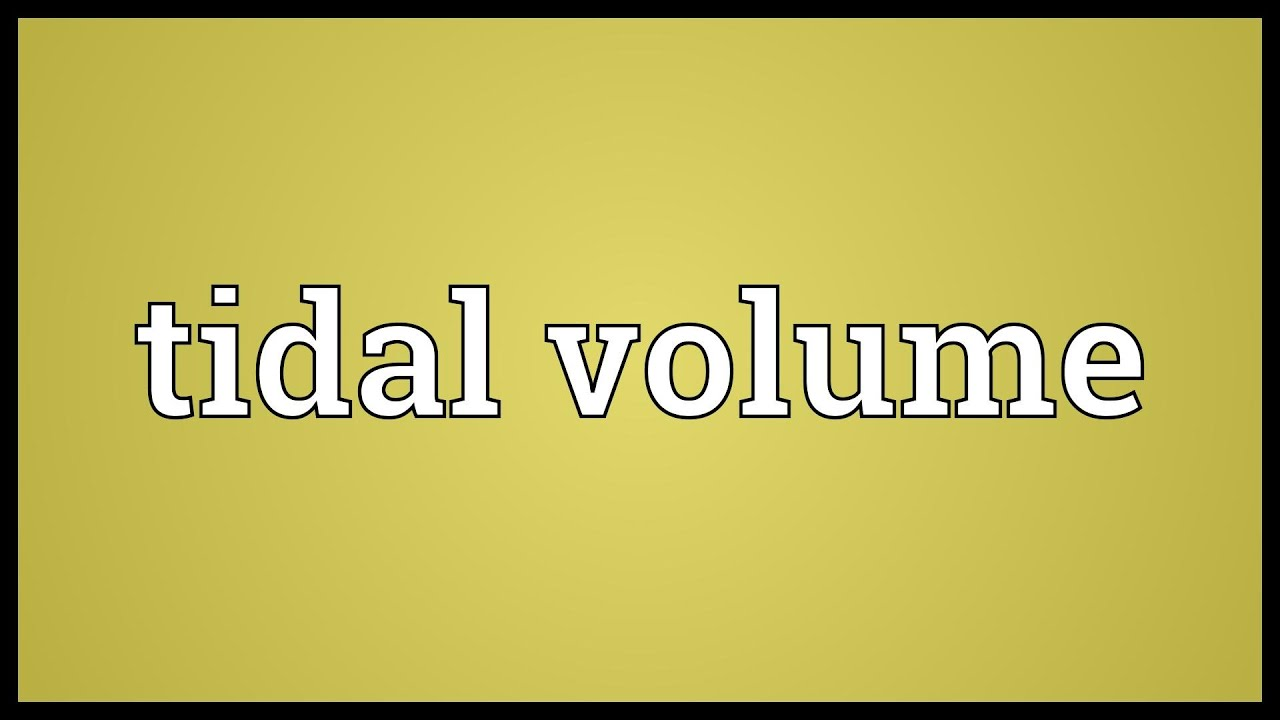 tidal volume meaning - youtube