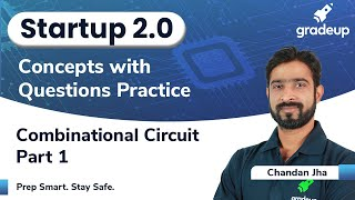 Combinational Circuit | Part 1 | Digital Electronics | Startup 2.0 | Chandan Sir | Gradeup