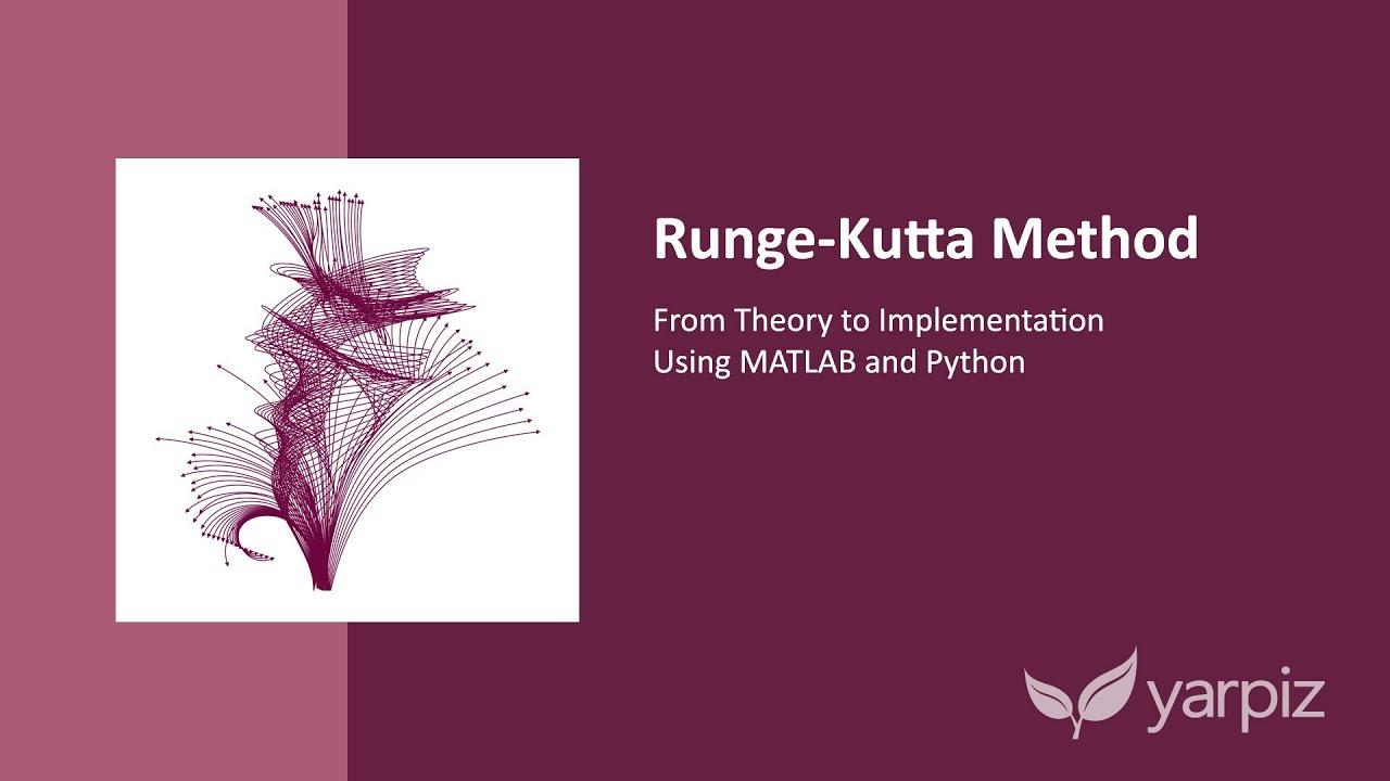 Runge-Kutta Method in Python and MATLAB — Video Tutorial