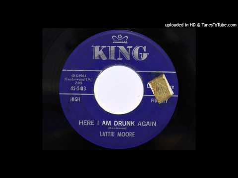 Lattie Moore - Here I Am Drunk Again (King 5413)