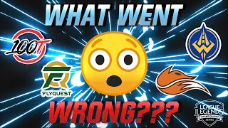What went wrong for these LCS teams?!?
