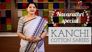 NAVARATHRI SPECIAL KANCHI COTTON SAREES🔥🔥🔥 || GAYATHRI REDDY #sarees#fashions#collections#silks