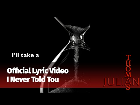 Julian Thomas - I Never Told You [Official Lyric Video]