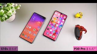 Huawei P30 Pro với Samsung Galaxy S10+ CHỌN máy nào?