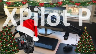 Christmas Special / My new setup / XPilot P