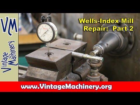 Wells Index Mill:  Repairing the Tilt Gear - Part 2