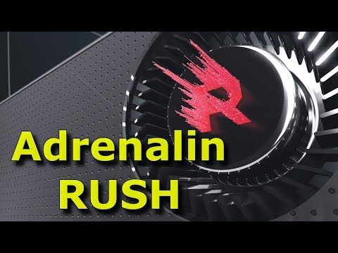 Radeon Adrenalin - From Great To Greatness