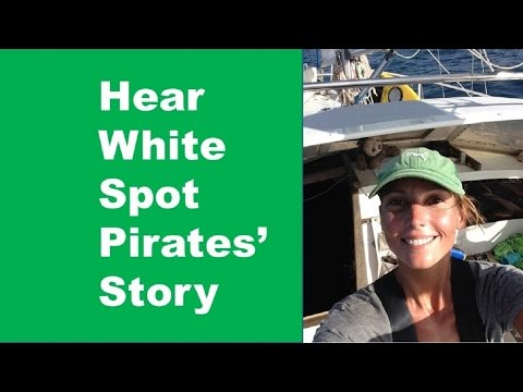 WhiteSpotPirates' Tells All, Untie the Lines on the Slow Boat Sailing Podcast Ep. 14 (audio only)