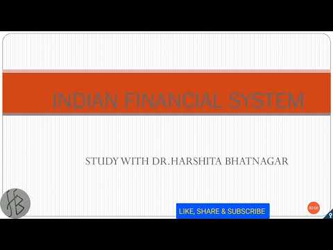 Financial System Part I-Various parts, Organized and unorganized financial institutions