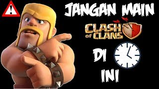 WARNING ! Jangan Main COC di Jam Ini !! - Clash Of CLans Indonesia