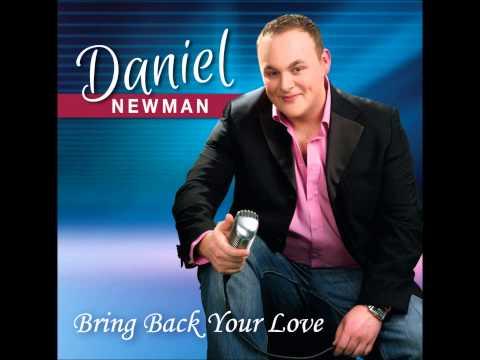 Daniel Newman - Bring Back Your Love