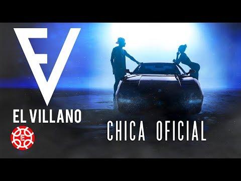 El Villano - Chica Oficial (Video Oficial)