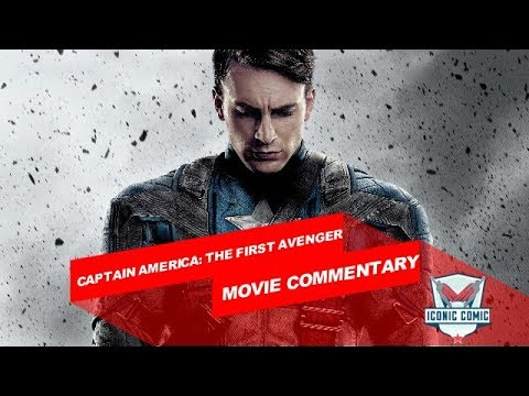 Captain America: The First Avenger Movie Commentary!