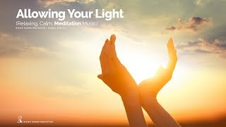 Allowing Your Light (Relaxing, Calm, Meditation Music) (I AM LIGHT Mantra) thumbnail