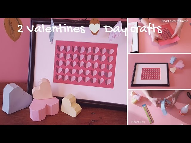 ? 2 Valentines day crafts ? How to make a Heart picture frame & Heart Box