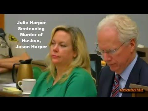 Julie Harper Sentencing for Murder of Her Husband Jason Harper