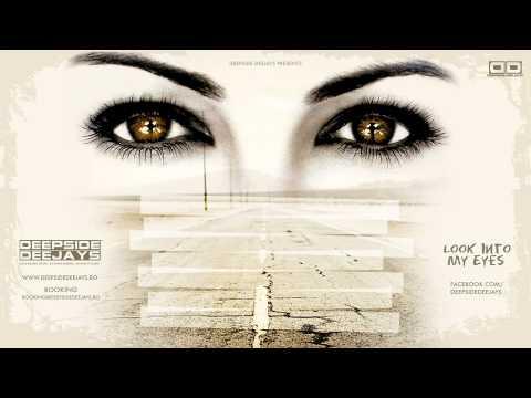 Deepside Deejays - Look Into My Eyes ( radio edit )