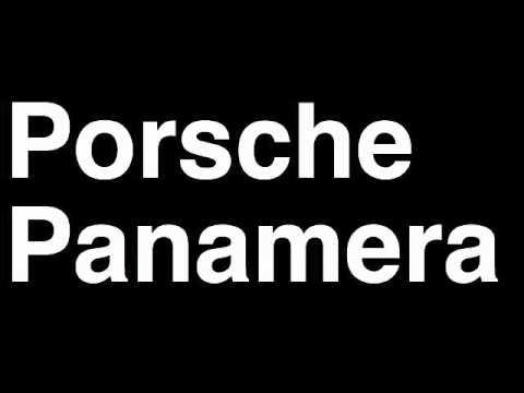 How to Pronounce Porsche Panamera 2013 4S Turbo 4 S GTS Hybrid Car Review Fix Crash Test Drive MPG