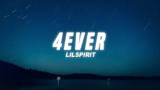 lilspirit - 4EVER (Lyrics)