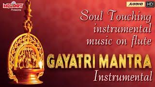 Gayatri Mantra Instrumental | Gayatri Mantra on Flute | Instrumental Music | Morning Mantra | Chant