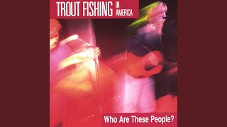 Watch Trout Fishing In America Serious About You video