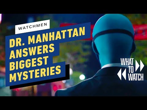 How Dr. Manhattan Answers Watchmen's Biggest Mysteries - What To Watch