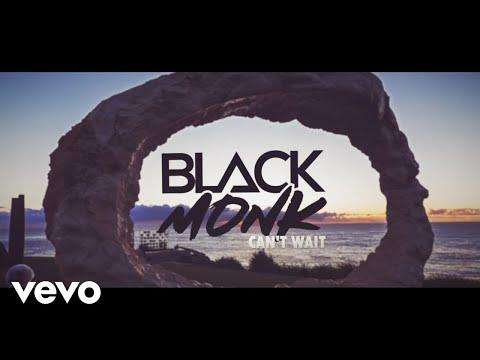 Black Monk - Can't Wait ft. Tony B