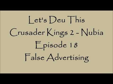 Crusader Kings 2 - Nubia: Episode 18: False Advertising