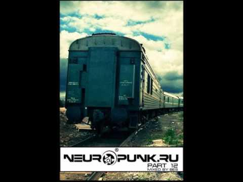Neuropunk pt 12 mixed by Bes
