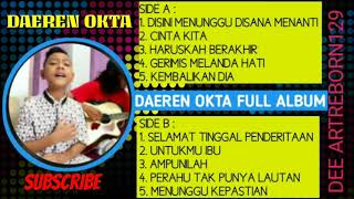 Daeren Okta Full Album Terbaru || Disini menunggu Disana Menanti
