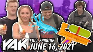 Classic Prank Leaves Our Guests SOAKED | The Yak 6-16-21