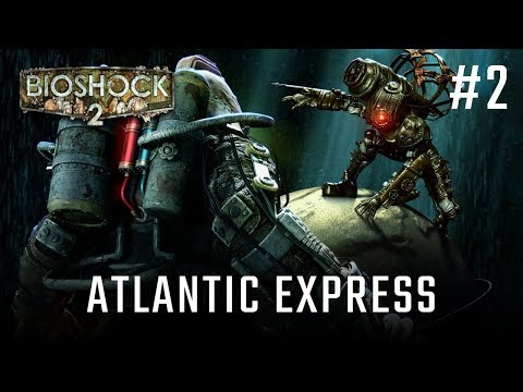 Bioshock 2 odc. 2 - ATLANTIC EXPRESS