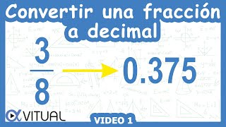 Convertir una fracción a número decimal ejemplo 1 de 5 | Aritmética - Vitual thumbnail