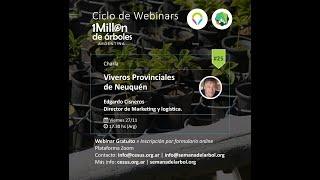 XXIII Webinar Semana del Árbol: Viveros provinciales de Neuquén por Edgardo Cisneros  y  Belen Basso